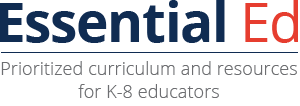 Essential Ed prioritized curriculum and resources for for K-8 educators